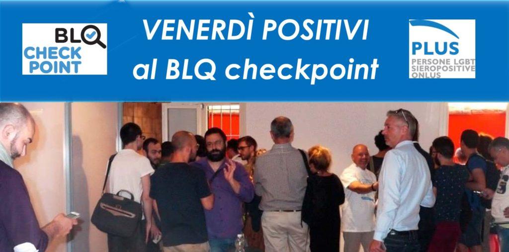 Venerdì positivi al BLQ Checkpoint